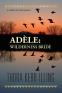 Adele: Wilderness Bride